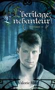 L'héritage Enchanteur, Tome 2 : Délivrance