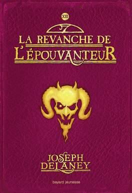 Couverture du livre : L'Épouvanteur, Tome 13 : La Revanche de l'Épouvanteur