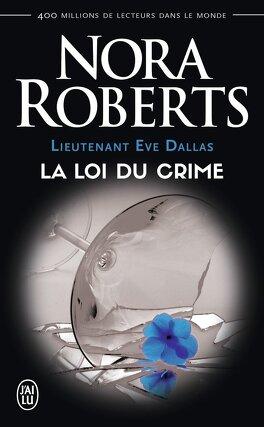 Couverture du livre : Lieutenant Eve Dallas, Tome 11 : La Loi du crime