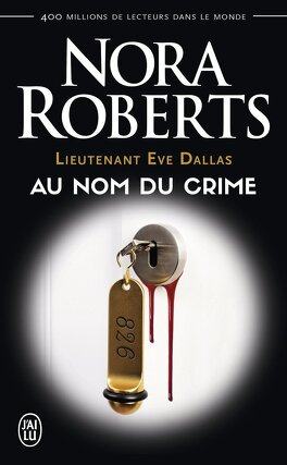 Couverture du livre : Lieutenant Eve Dallas, Tome 12 : Au nom du crime