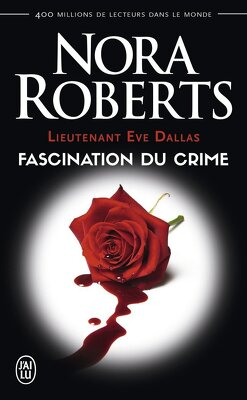 Couverture de Lieutenant Eve Dallas, Tome 13 : Fascination du crime