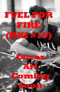 Forces d'élite, Tome 10 : Fuel for Fire