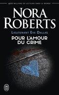 Lieutenant Eve Dallas, Tome 41 : Pour l'amour du crime