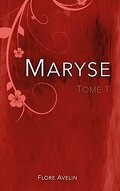 Maryse, Tome 1