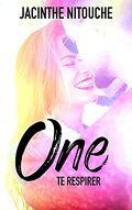 One, Tome 2 : Te respirer