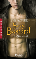 Sexy Bastard, Tome 3 : Séduisant