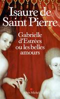 Gabrielle d'Estrées ou les belles amours