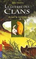 La Guerre des clans, tome 4 : Avant la tempête