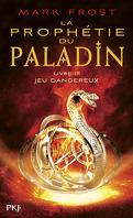La Prophétie du paladin, tome 3 - Jeu dangereux