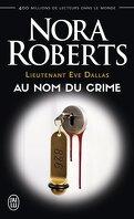 Lieutenant Eve Dallas, Tome 12 : Au nom du crime