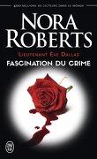 Lieutenant Eve Dallas, Tome 13 : Fascination du crime
