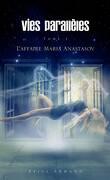 Vies parallèles, Tome 1 : L'affaire Maria Anastasov