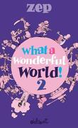 What a wonderful world ! 2