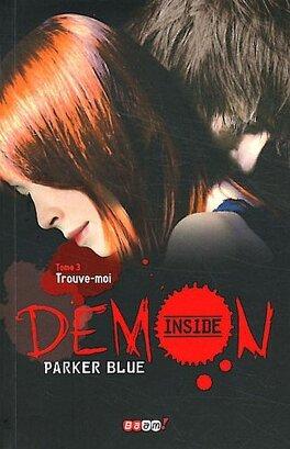 Couverture du livre : Demon Inside, Tome 3 : Trouve-Moi