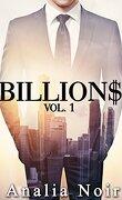 BILLION$: Beau, riche, charismatique, inaccessible... Vol. 1
