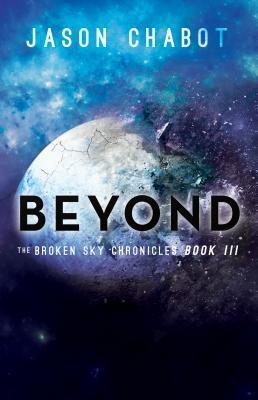 Couverture du livre : Broken Sky Chronicles, tome 3 : Beyond