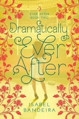 Couverture du livre : Ever After, tome 2 : Dramatically Ever After