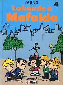 Couverture du livre : Mafalda, Tome 4 : La bande à Mafalda