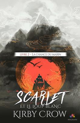 Couverture du livre : Scarlet et le Loup Blanc, Tome 2 : La Chance du Marin