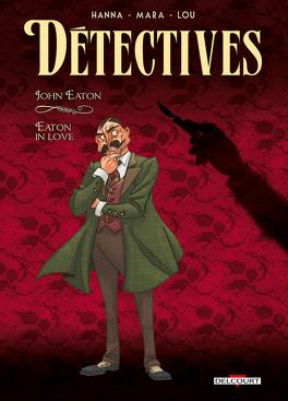 Couverture du livre : Détectives, Tome 6 : John Eaton - Eaton in love