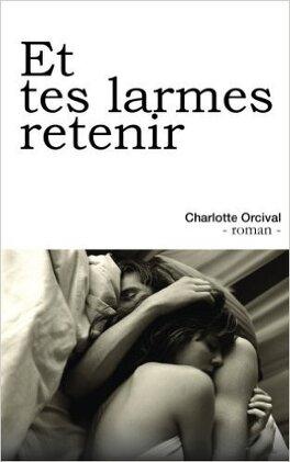Couverture du livre : Et tes larmes retenir