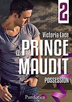 Couverture du livre : Le Prince Maudit, Tome 2 : Possession