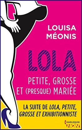 Couverture du livre : Lola, Saison 2 Tome 1 : Petite, grosse et (presque) mariée