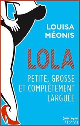 Couverture du livre : Lola, Saison 2 Tome 2 : Petite, grosse et complètement larguée