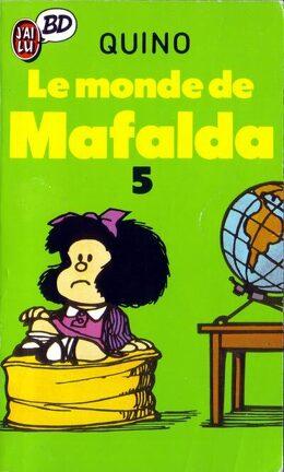 Couverture du livre : Mafalda, Tome 5 : Le monde de Mafalda