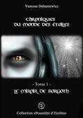 Chroniques du monde des étoiles, Tome 1 : Le Miroir de Borgoth