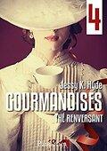Gourmandises, Tome 4 : Thé renversant