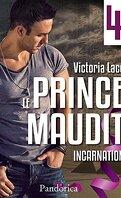 Le Prince Maudit, Tome 4 : Incarnation