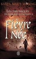 Les Chroniques de Dani Mega O'Malley, Tome 3 : Fièvre Née