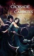 Les Sept Portes de l'Apocalypse, Tome 1 : La Croisade des Carpates