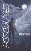 Paradoxes 2 : Destins