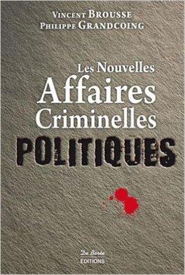 Couverture du livre : Les nouvelles affaires criminelles politiques