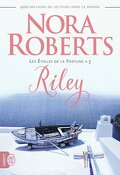 Les Étoiles de la fortune, Tome 3 : Riley