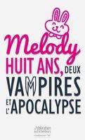 Melody huit ans, deux vampires et l'apocalypse