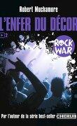 Rock War, Tome 2 : L'Enfer du décor