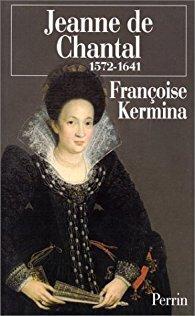 Couverture de Jeanne de Chantal, 1572 - 1641