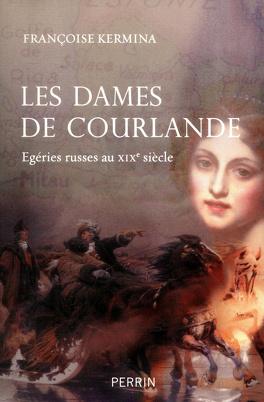 Couverture du livre : Les dames de Courlande : Egéries russes au XIXe siècle