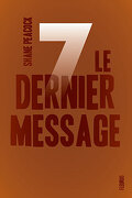 Sept - Tome 7 : Le dernier message