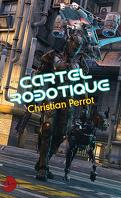 Cartel Robotique, l'intégral