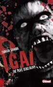 Igai - The play dead/live, tome 1