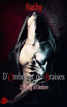 Couverture du livre : Sang d'ombre, Tome 2 : D'ombre et de braises