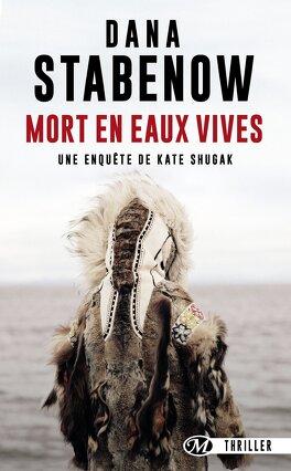 Couverture du livre : Une enquête de Kate Shugak, Tome 20 : Mort en eaux vives