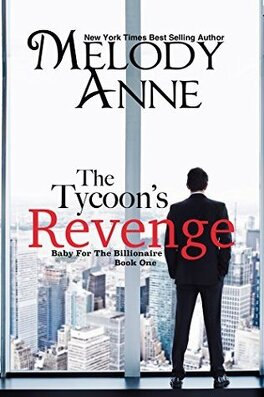 Couverture du livre : Baby for the Billionaire tome 1 : The Tycoon's Revenge