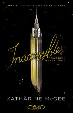 Couverture de Inaccessibles, Tome 1 : La Tour aux mille étages