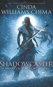 Shattered Realms, Tome 2 : Shadowcaster