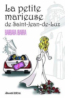 Couverture du livre : La petite marieuse de Saint-Jean-de-Luz